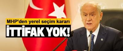 MHP'den yerel seçim kararı; İttifak yok!