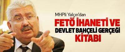 MHPli Yalçın'dan FETÖ İhaneti Ve Devlet Bahçeli Gerçeği Kitabı