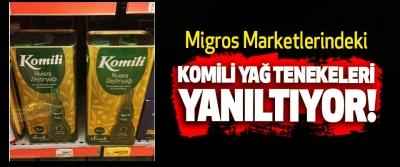Migros Marketlerindeki Komili Yağ Tenekeleri Yanıltıyor!