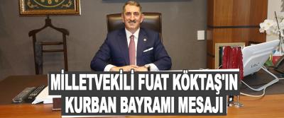 Milletvekili Fuat Köktaş'ın Kurban Bayramı Mesajı