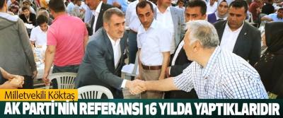 Milletvekili Köktaş: AK Parti'nin Referansı 16 Yılda Yaptıklarıdır