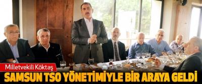 Milletvekili Köktaş Samsun TSO Yönetimiyle Bir Araya Geldi