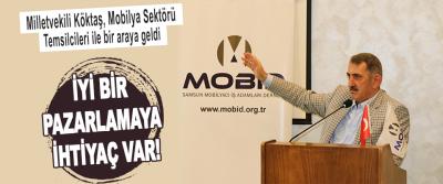 Milletvekili Köktaş, Mobilya Sektörü Temsilcileri İle Bir Araya Geldi
