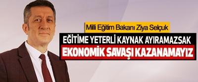 Milli Eğitim Bakanı Ziya Selçuk: Eğitime Yeterli Kaynak Ayıramazsak Ekonomik Savaşı Kazanamayız