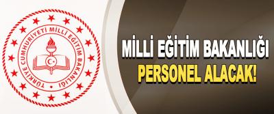 Milli Eğitim Bakanlığı Personel Alacak!