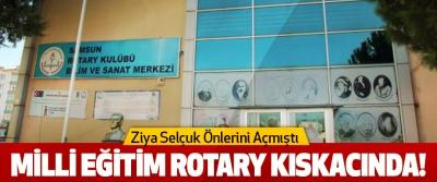 Milli Eğitim Rotary Kıskacında!