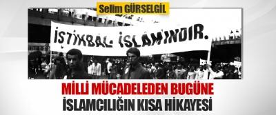 Milli Mücadeleden Bugüne İslamcılığın Kısa Hikayesi