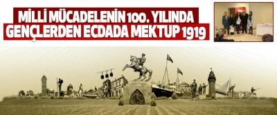 Milli Mücadelenin 100. Yılında 'Gençlerden Ecdada Mektup 1919'