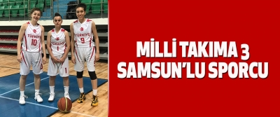 Milli Takıma 3 Samsun'lu Sporcu