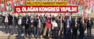 Milliyetçi Hareket Partisi 13. Olağan Kongresi Yapıldı!