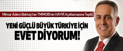 Mimar Adem Bektaş'tan TMMOB'nin HAYIR Açıklamasına Tepki
