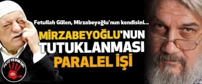 Mirzabeyoğlu'nun Tutuklanması Paralel İşi