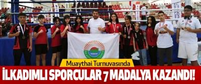 Muaythai turnuvasında ilkadımlı sporcular 7 madalya kazandı!
