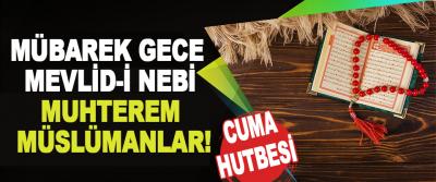 Mübarek Gece Mevlid-İ Nebi Muhterem Müslümanlar!