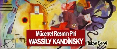 Mücerret Resmin Piri: Wassily Kandinsky