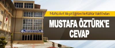 Müftü Arif Akşit Eğitim Ve Kültür Vakfı'ndan Mustafa Öztürk'e Cevap