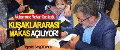 Muhammed Rıdvan Sadıkoğlu: Kuşaklararası Makas Açılıyor!
