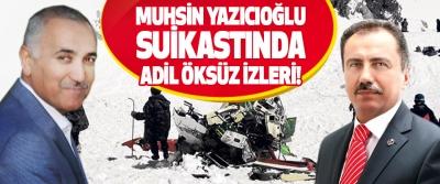 Muhsin Yazıcıoğlu Suikastında Adil Öksüz İzleri!