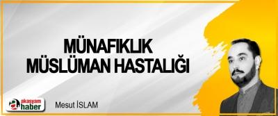 Münafıklık Müslüman Hastalığı