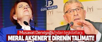 Musavat Dervişoğlu'ndan Teşkilatlara Meral Akşener'e Direnin Talimatı!