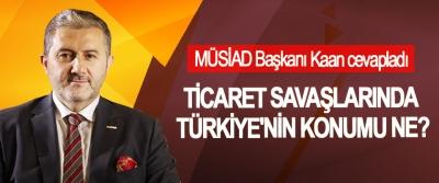 MÜSİAD Başkanı Kaan cevapladı: Ticaret savaşlarında Türkiye'nin konumu ne?