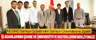 MÜSİAD Samsun Şubesi'nden Samsun Üniversitesi'ne Ziyaret