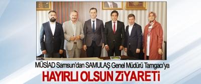 MÜSİAD Samsun'dan SAMULAŞ Genel Müdürü Tamgacı'ya Hayırlı Olsun Ziyareti