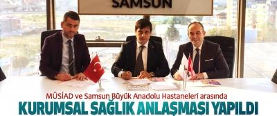 MÜSİAD ve Samsun Büyük Anadolu Hastaneleri arasında Kurumsal Sağlık Anlaşması Yapıldı