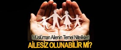 Müslüman Ailenin Temel Nitelikleri