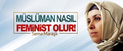 Müslüman nasıl feminist olur!