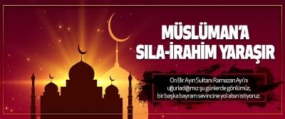 """Müslüman'a """"Sıla-İ Rahim"""" Yaraşır"""