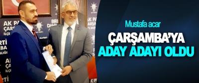 Mustafa acar Çarşamba'ya Aday Adayı Oldu