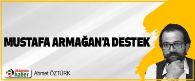 Mustafa Armağan'a Destek