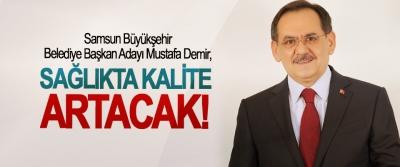 Mustafa Demir; Sağlıkta kalite artacak!