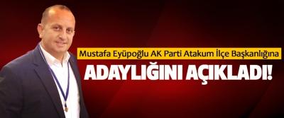 Mustafa Eyüpoğlu AK Parti Atakum İlçe Başkanlığına Adaylığını Açıkladı!