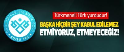 Mustafa Keskin: Türkmeneli Türk yurdudur! Başka hiçbir şey kabul edilemez, etmiyoruz, etmeyeceğiz!