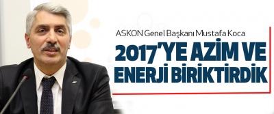 Mustafa Koca, 2017'ye Azim Ve Enerji Biriktirdik