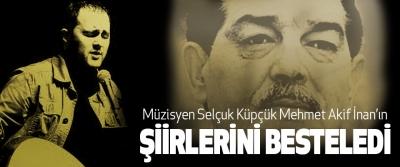 Müzisyen Selçuk Küpçük Mehmet Akif İnan'ın Şiirlerini Besteledi