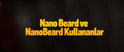 Nano Beard Ve NanoBeard Kullananlar