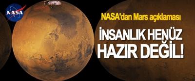 NASA'dan Mars açıklaması;  İnsanlık henüz hazır değil!