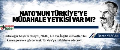 Nato'nun türkiye'ye müdahale yetkisi var mı?
