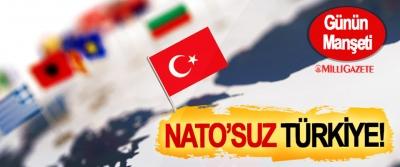 NATO'suz Türkiye!