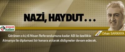 Nazi, Haydut...