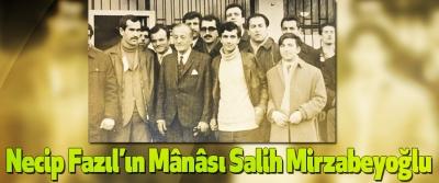Necip Fazıl'ın Mânâsı Salih Mirzabeyoğlu