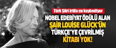 Nobel Edebiyat Ödülü Alan Şair Louise Glück'ün Türkçe'ye Çevrilmiş Kitabı Yok!