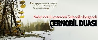 Nobel ödüllü yazardan Geleceğin belgeseli Çernobil Duası