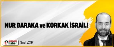 Nur baraka ve korkak İsrail!