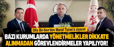 Ofis Bir-Sen'den Murat Turan'a Ziyaret