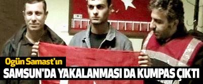 Ogün Samast'ın Samsun'da Yakalanması Da Kumpas Çıktı