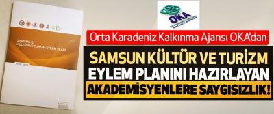 OKA'dan Samsun kültür ve turizm eylem planını hazırlayan akademisyenlere saygısızlık!
